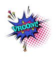 comic speech chat bubble pop art style vroom vector image vector image