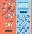 election signs banner vertical set vector image