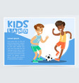 smiling active boy playing soccer kids land vector image