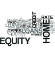 z types of home equity loans revised text word vector image vector image