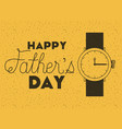 happy fathers day card with wristwatch vector image