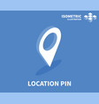 location pin icon isometric template vector image