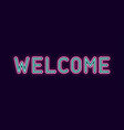 neon inscription of welcome vector image