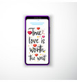 true love is worth the wait smartphone flat style vector image vector image