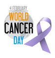world cancer day celebration of cancer awareness vector image vector image