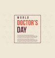 world doctor day style card vector image vector image
