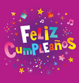 feliz cumpleanos happy birthday in spanish vector image vector image