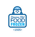 premium club food frozen since 1935 label for vector image vector image