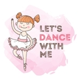 dancing girl with motivation quote Little vector image