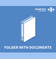 folder with documents icon isometric template vector image vector image