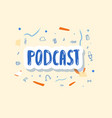 podcast lettering with decoration design vector image vector image