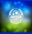 soccer football badge logo design template vector image