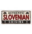 authentic slovenian cuisine vintage rusty metal vector image vector image
