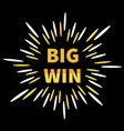 big win banner golden text star explosion burst vector image