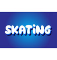 skating text 3d blue white concept design logo vector image vector image