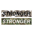 stronger - slogan on military pattern background vector image vector image