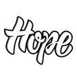 hope hand drawn motivation lettering quote design vector image
