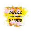 motivation poster make your dreams happen vector image