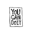 you can do it motivation text lettering vector image