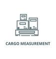 cargo measurement line icon cargo vector image