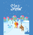 greeting winter card let it snow outdoor vector image vector image