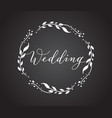wedding card with floral wreath chalkboard style vector image vector image