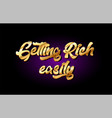 getting rich easily 3d gold golden text metal vector image vector image