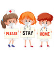 three doctor holding please stay home font vector image vector image