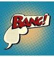 Bang comic book bubble in the shape of a gun vector image