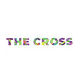 cross concept retro colorful word art vector image