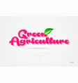 green agriculture 3d word with a green leaf and vector image vector image