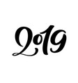 handwritting calligraphy text 2019 hand vector image vector image