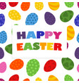 pattern of painted eggs of happy easter vector image