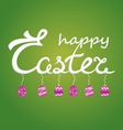 happy easter text with eggs vector image