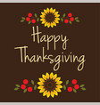 happy thanksgiving with sunflowers and berries vector image vector image