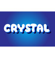crystal text 3d blue white concept design logo vector image vector image