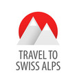 travel to swiss alps - badge vector image vector image