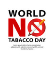 world no tobacco day concept background realistic vector image