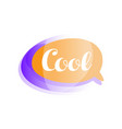 creative colored speech bubble with short phrase vector image