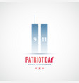 911 remembrance day in usa we will never forget vector image vector image