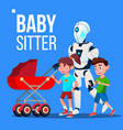 baby sitter robot going with baby carriage vector image vector image