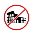 Not to visit Colosseum sign vector image