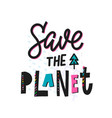 save the planet earth shirt print quote lettering vector image