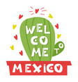 wellcome mexico cute cartoon lettering flat vector image vector image