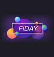 friday weekend trendy design typography design vector image vector image
