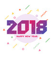 happy new year 2018 colorful design greeting vector image vector image