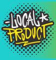 local product hand drawn brush lettering vector image