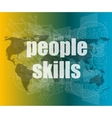 people skills words on digital touch screen vector image vector image