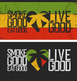 set of two rastafarian quotes smoke good eat vector image vector image