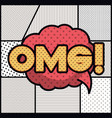 expression bubble with omg pop art style vector image vector image